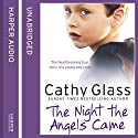 The Night the Angels Came Audiobook by Cathy Glass Narrated by Denica Fairman