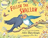 Follow the Swallow, Julia Donaldson, 140521788X