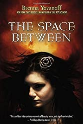 The Space Between by Brenna Yovanoff (2012-09-13)
