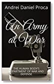 An Army at War: The Human Body's Department of War and Defense