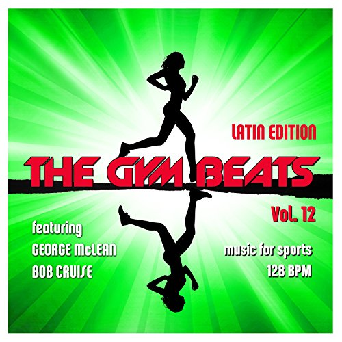 The Gym Beats, Vol. 12 (Latin Edition - 128 Bpm)