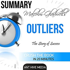 Summary: Malcolm Gladwell's Outliers: The Story of Success Audiobook