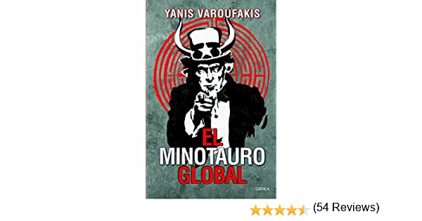 El Minotauro Global: Amazon.es: Varoufakis, Yanis: Libros