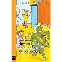 Hay Un Chico En El Bano De Las Chicas/ Theres a Boy in the Girls