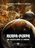 Akasa-Puspa, de Aguilera y Redal (De Némesis a Akasa-puspa nº 5) (Spanish Edition)