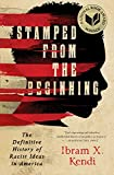 Stamped from the Beginning: The Definitive History of Racist Ideas in America (National Book Awar…