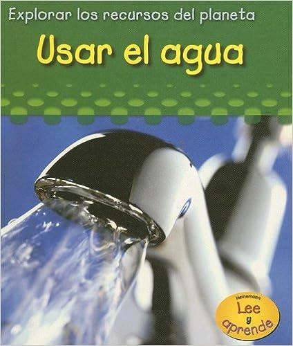 Online-Buch-Downloader für Google Usar el agua (Explorar los recuros del planeta) (Spanish Edition) by Sharon Katz Cooper 143290244X PDF