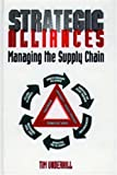 Strategic Alliances : Managing the Supply Chain, Underhill, Tim, 0878146156