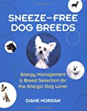 Sneeze-Free Dog Breeds, Diane Morgan, 0793805716