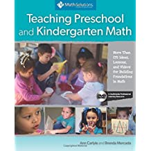 Teaching Preschool and Kindergarten Math: More Than 175 Ideas, Lessons, and Videos for Building Foundations in Math, A Multimedia Professional Learning Resource