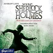 Nur der Tod ist umsonst (Young Sherlock Holmes 4) | Andrew Lane