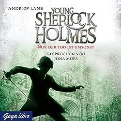 Nur der Tod ist umsonst (Young Sherlock Holmes 4)