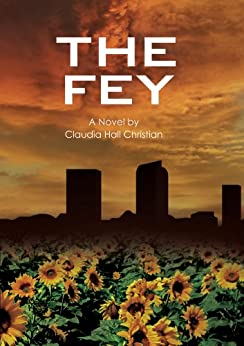 The Fey (Alex the Fey thriller series Book 1) by [Christian, Claudia Hall]