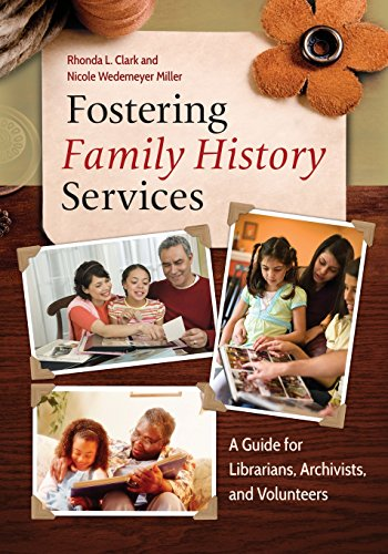 Fostering Family History Services: A Guide for Librarians, Archivists, and Volunteers by Libraries Unlimited