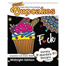 Sweet Cupcakes Coloring Book Midnight Edition Vol.2: Swear Words, Flower and Cupcake for Adults coloring books (Black pages)