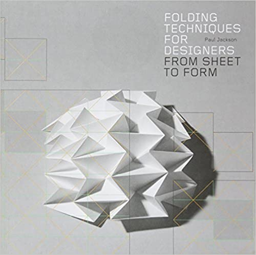 Folding Techniques For Designers From Sheet To Form Paul Jackson