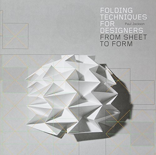 Folding Techniques for Designers: From Sheet to Form (How to fold paper and other materials for design projects) (Form-designer)
