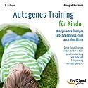 Autogenes Training für Kinder Hörbuch von Annegret Hartmann Gesprochen von: Annegret Hartmann