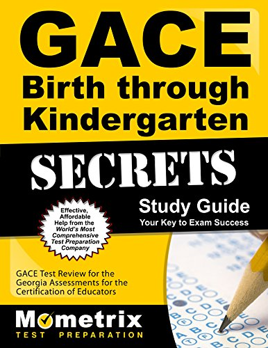 GACE Birth Through Kindergarten Secrets Study Guide: GACE Test Review for the Georgia Assessments for the Certification of Educators