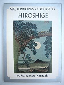Hardcover Hiroshige: Famous Views. English Adaptation By Richard L. Gage. (Masterworks of Ukiyo-E, No. 5) Book