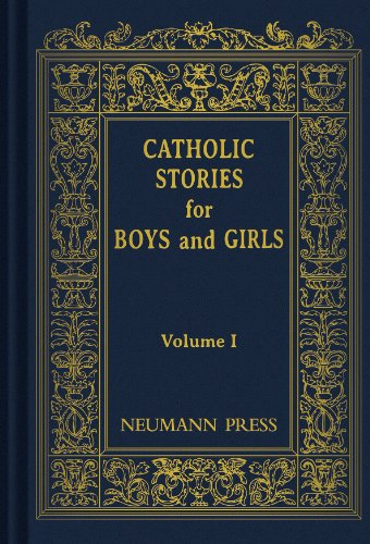 Catholic Stories for Boys and Girls (Volume One)