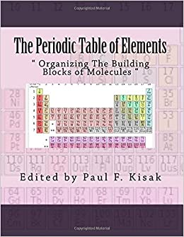 Buy the periodic table of elements organizing the building blocks buy the periodic table of elements organizing the building blocks of molecules book online at low prices in india the periodic table of elements urtaz Gallery