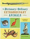 Leslie Jonath,Lisa McGuinness'sThe Dictionary of Ordinary Extraordinary Animals [Hardcover]2011
