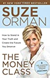 The Money Class: How to Stand in Your Truth and Create the Future You Deserve