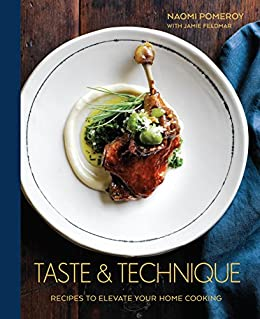 Taste technique recipes to elevate your home cooking kindle taste technique recipes to elevate your home cooking by pomeroy naomi fandeluxe Document