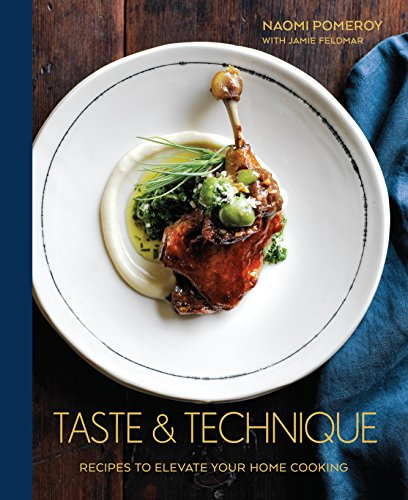 Taste & Technique: Recipes to Elevate Your Home Cooking cover