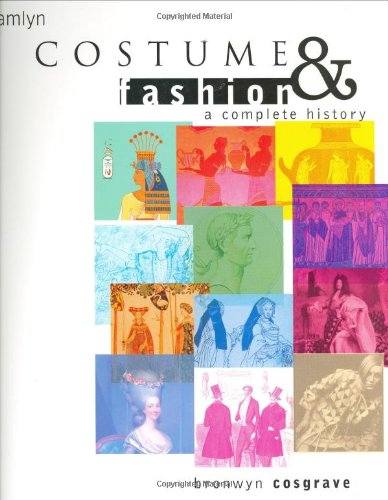 Costume and Fashion: A Complete History