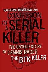Confession of a Serial Killer: The Untold Story of Dennis Rader, the BTK Killer Paperback