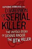 Confession of a Serial Killer – The Untold Story of Dennis Rader, the BTK Killer