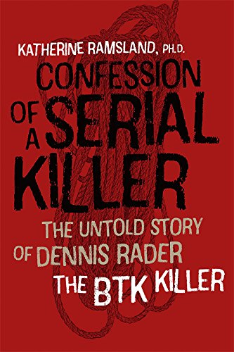 Confession of a Serial Killer: The Untold Story of Dennis Rader, the BTK Killer