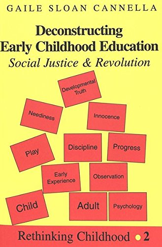 Deconstructing Early Childhood Education: Social Justice and Revolution