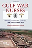 Gulf War Nurses: Personal Accounts of 14 Americans, 1990-1991 and 2003-2010