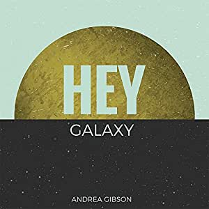 HEY GALAXY (Includes Download)