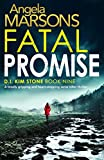 #7: Fatal Promise: A totally gripping and heart-stopping serial killer thriller (Detective Kim Stone Crime Thriller Book 9)