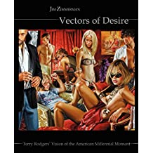 Vectors of Desire: Terry Rodgers' Vision of the American Millennial Moment