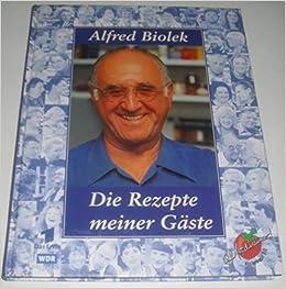 Alfred Biolek Die Rezepte Meiner Gäste Alfredissimo Kochen Mit