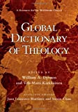 img - for Global Dictionary of Theology: A Resource for the Worldwide Church book / textbook / text book