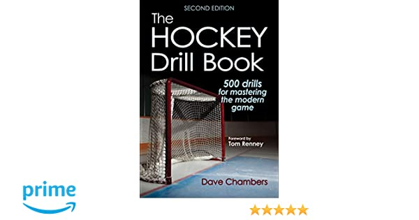 The Hockey Drill Book 2nd Edition: Dave Lee Chambers: 9781492529019: Amazon.com: Books
