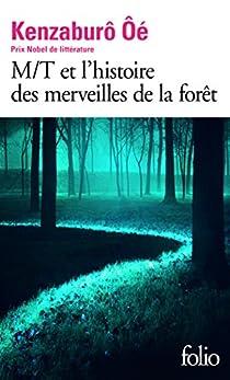 M/T et l'histoire des merveilles de la forêt par Oé