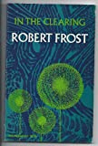 In the Clearing, Robert Frost, 0030867444