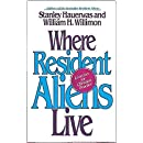 Where Resident Aliens Live: Exercises for Christian Practice