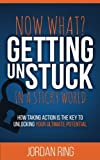 Now What? Getting Unstuck in a Sticky World: How
