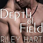 Depth of Field: Last Chance, Book 1 | Riley Hart