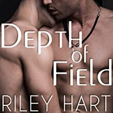 Depth of Field: Last Chance, Book 1 Audiobook by Riley Hart Narrated by Tristan James