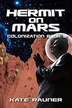 Hermit on Mars: Mars Colonization Book 3 by [Rauner, Kate]