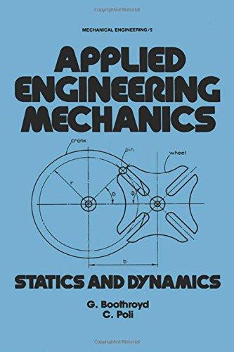 Applied Engineering Mechanics: Statics and Dynamics (Mechanical Engineering)